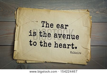 Top 50 quotes by Voltaire - French, writer, historian, philosopher. The ear is the avenue to the heart.