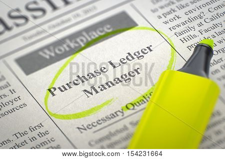 Newspaper with Advertisements and Classifieds Ads for Vacancy Purchase Ledger Manager. Blurred Image with Selective focus. Job Seeking Concept. 3D Illustration.