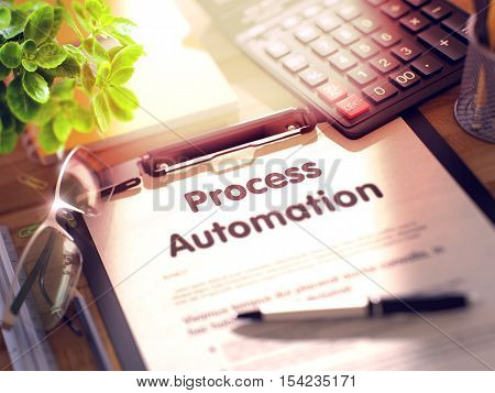 Business Concept - Process Automation on Clipboard. Composition with Clipboard and Office Supplies on Office Desk. 3d Rendering. Toned and Blurred Image.