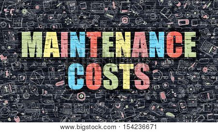 Multicolor Concept - Maintenance Costs on Dark Brick Wall with Doodle Icons. Modern Illustration in Doodle Style. Maintenance Costs Business Concept. Maintenance Costs on Dark Wall.