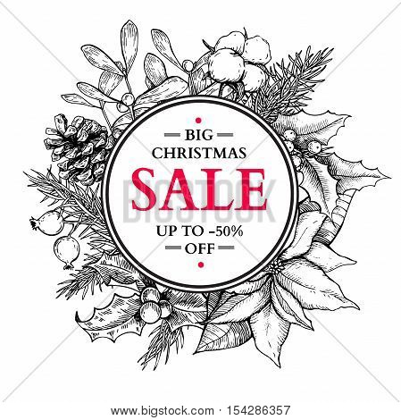Christmas sale banner wreath. Vector hand drawn illustration with holly, mistletoe, poinsettia, pine cone. Engraved traditional xmas decoration element. Great for voucher, coupon, card, offer, discount