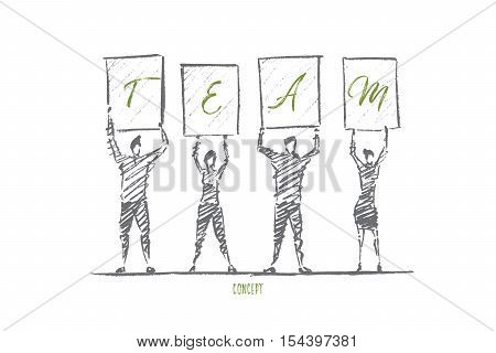 Vector hand drawn team concept sketch. Group of people standing together and holding letters of word TEAM on raised hands. Lettering Team concept