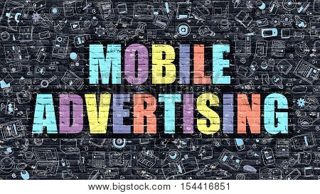 Mobile Advertising Concept. Modern Illustration. Multicolor Mobile Advertising Drawn on Dark Brick Wall. Doodle Icons. Doodle Style of  Mobile Advertising Concept. Mobile Advertising on Wall.
