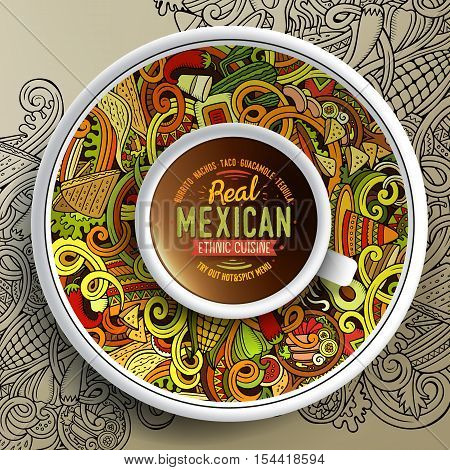 Vector illustration with a Cup of coffee and hand drawn mexican food doodles on a saucer and on the background