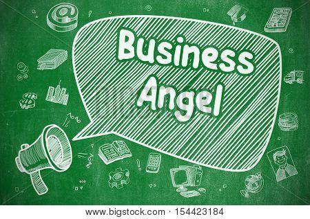 Business Angel on Speech Bubble. Hand Drawn Illustration of Yelling Bullhorn. Advertising Concept. Business Concept. Bullhorn with Wording Business Angel. Cartoon Illustration on Green Chalkboard.