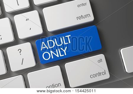 Adult Only Concept White Keyboard with Adult Only on Blue Enter Button Background, Selected Focus. 3D.