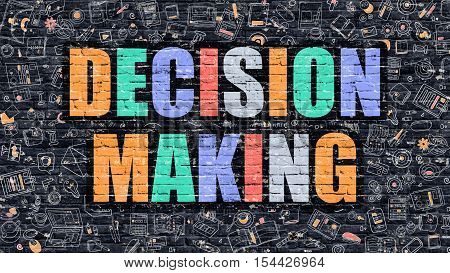 Decision Making. Multicolor Inscription on Dark Brick Wall with Doodle Icons. Decision Making Concept in Modern Style. Doodle Design Icons. Decision Making on Dark Brickwall Background.