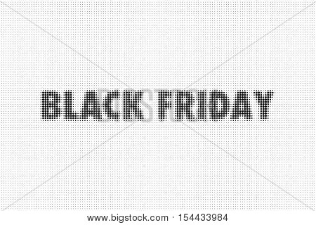 Design template with text Black Friday. Halftone effect vector illustration. Black dots on white background.