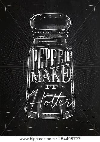 Poster pepper castor lettering pepper make it hotter drawing in retro style on chalkboard background.