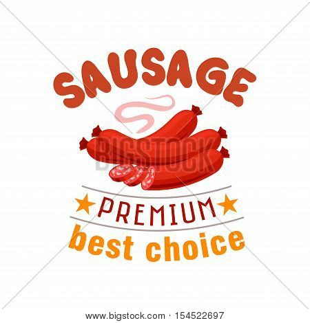 Sausage fast food emblem for grill food, hot dog menu. Premium best choice label with text and icons of sausage fast food products for restaurant menu card, signboard sticker design