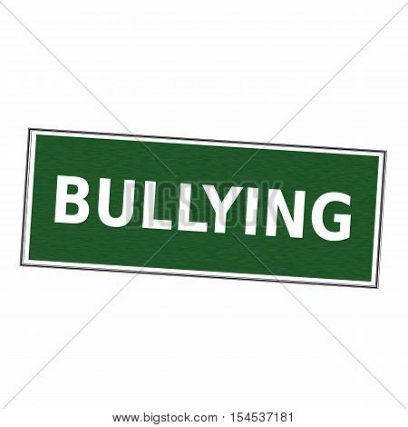 BULLYING white wording on picture frame Green background