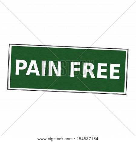 Pain free white wording on picture frame Green background
