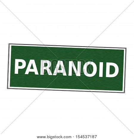 PARANOID white wording on picture frame Green background