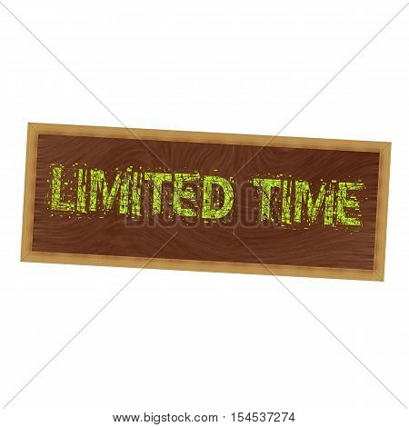 Limited time yellow wording on picture frame wood brown background