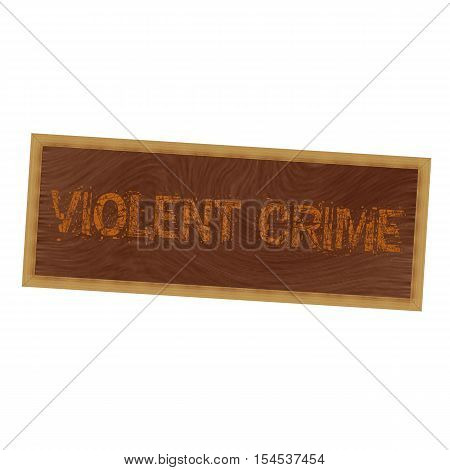 VIOLENT CRIME orange wording on picture frame wood brown background