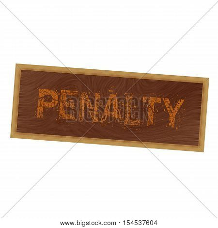 PENALTY orange wording on picture frame wood brown background