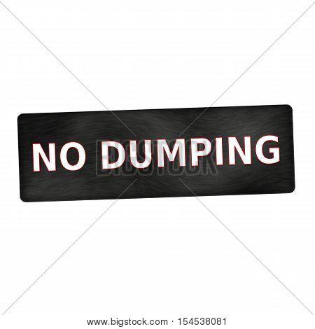 no dumping white wording on black wood background