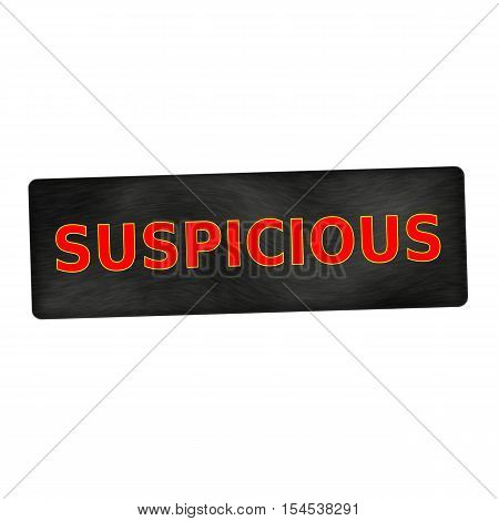 SUSPICIOUS red wording on black wood background