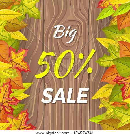 Big 50 percent sale fall banner isolated on wooden background in foliage. Final thanksgiving day sale. Autumn sale concept. Sale element. Special offer. Discount price poster. Vector illustration