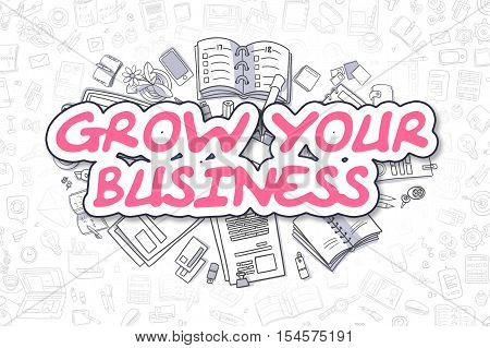 Grow Your Business Doodle Illustration of Magenta Word and Stationery Surrounded by Cartoon Icons. Business Concept for Web Banners and Printed Materials.