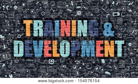 Training and Development Concept. Training and Development Drawn on Dark Wall. Training and Development in Multicolor. Training and Development Concept in Modern Doodle Style.