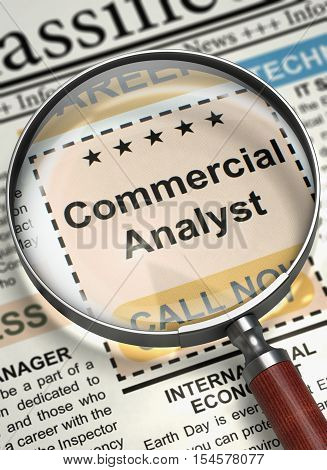 Commercial Analyst. Newspaper with the Searching Job. Magnifying Lens Over Newspaper with Jobs Section Vacancy of Commercial Analyst. Hiring Concept. Selective focus. 3D.