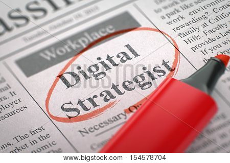 Digital Strategist - Classified Advertisement of Hiring in Newspaper, Circled with a Red Marker. Blurred Image. Selective focus. Hiring Concept. 3D Rendering.