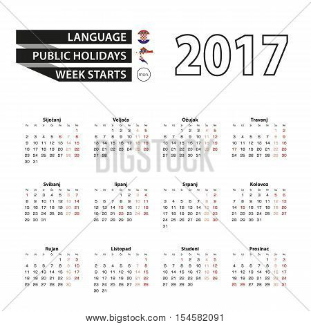 Calendar 2017 on Croatian language. With Public Holidays for Croatia in year 2017. Week starts from Monday. Simple Calendar. Vector Illustration.