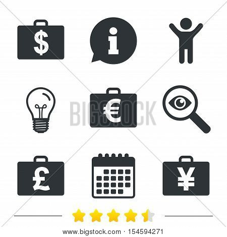 Businessman case icons. Cash money diplomat signs. Dollar, euro and pound symbols. Information, light bulb and calendar icons. Investigate magnifier. Vector