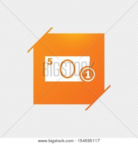Cash sign icon. Money symbol. Coin and paper money. Orange square label on pattern. Vector