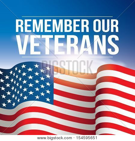 Remember Our Veterans poster, banner  USA, American flag background against the blue sky