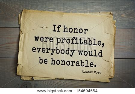 Top 10 quotes by Thomas More - English lawyer, social philosopher, author, statesman Renaissance humanist. 