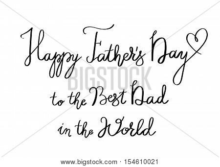 Happy Fathers Day Handwritten Lettering Background. Calligraphy With Heart. To The Best Dad In The W