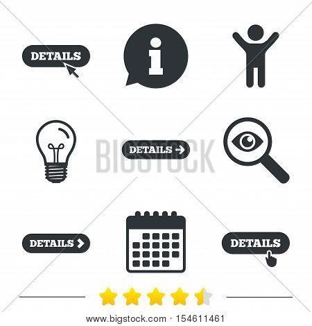 Details with arrow icon. More symbol with mouse and hand cursor pointer sign symbols. Information, light bulb and calendar icons. Investigate magnifier. Vector