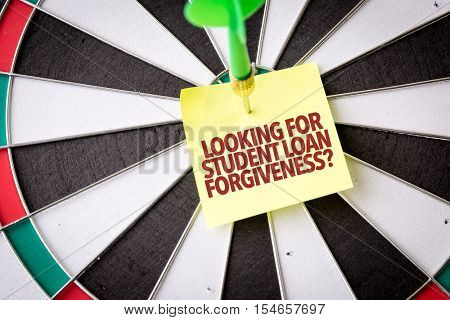 Looking for Student Loan Forgiveness?