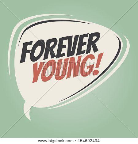 forever young retro speech balloon