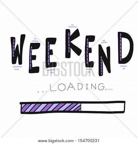 Weekend loading word illustration on white background