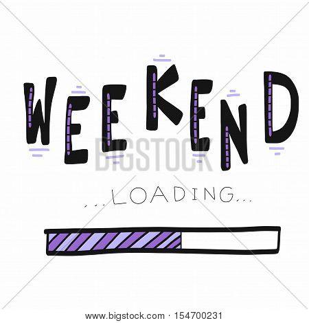Weekend loading word illustration on white background