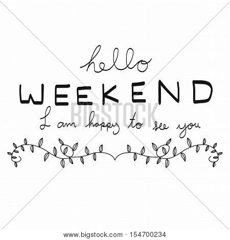 Hello weekend word illustration on white background
