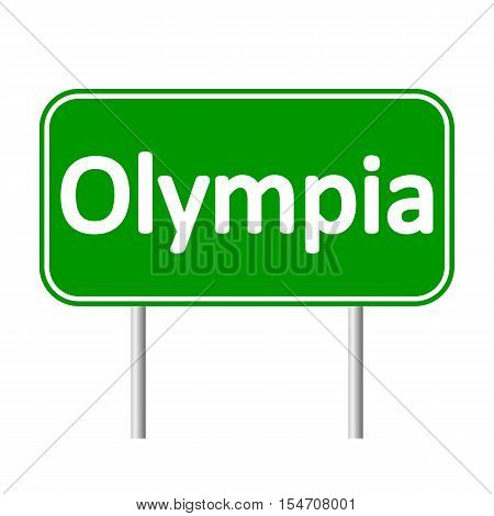 Olympia green road sign isolated on white background