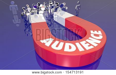 Audience Customers Viewers Visitors Magnet Attraction 3d Illustration