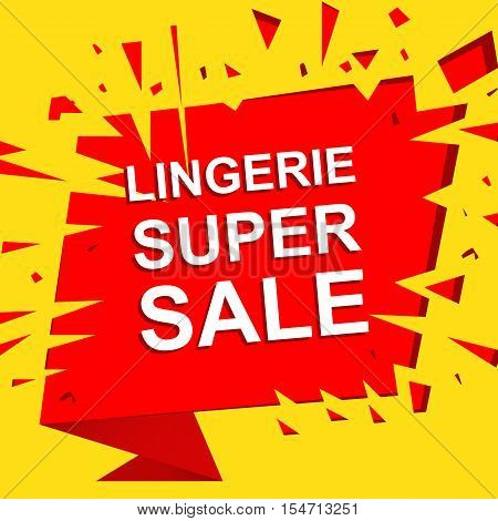 Big sale poster with LINGERIE SUPER SALE text. Advertising boom and red  banner template