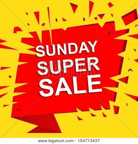 Big sale poster with SUNDAY SUPER SALE text. Advertising boom, red  banner template