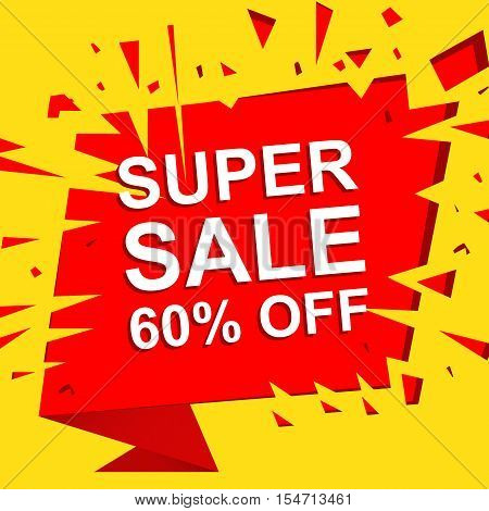 Big sale poster with SUPER SALE 60 PERCENT OFF text. Advertising boom, red  banner template