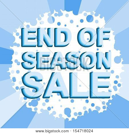 Big winter sale poster with END OF SEASON SALE text. Advertising blue  banner template