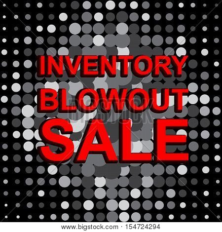 Big sale poster with INVENTORY BLOWOUT SALE text. Advertising monochrome and red  banner template