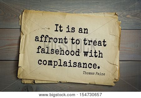 Top 40 quotes by Thomas Paine - English-American political activist, philosopher, political theorist, revolutionary.  It is an affront to treat falsehood with complaisance.