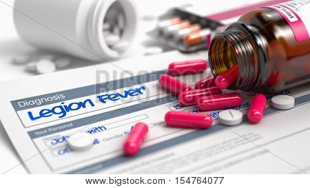 Legion Fever - Handwritten Diagnosis in the Disease Extract. Medicine Concept with Heap of Pills, Close Up View, Selective Focus. 3D.