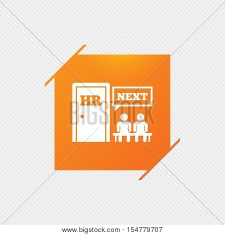 Human resources sign icon. Queue at the HR door symbol. Workforce of business organization. Orange square label on pattern. Vector