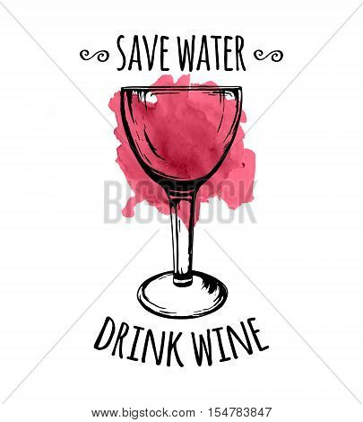 Vector illustration of wine glass sketch with spilled wine stain and phrase